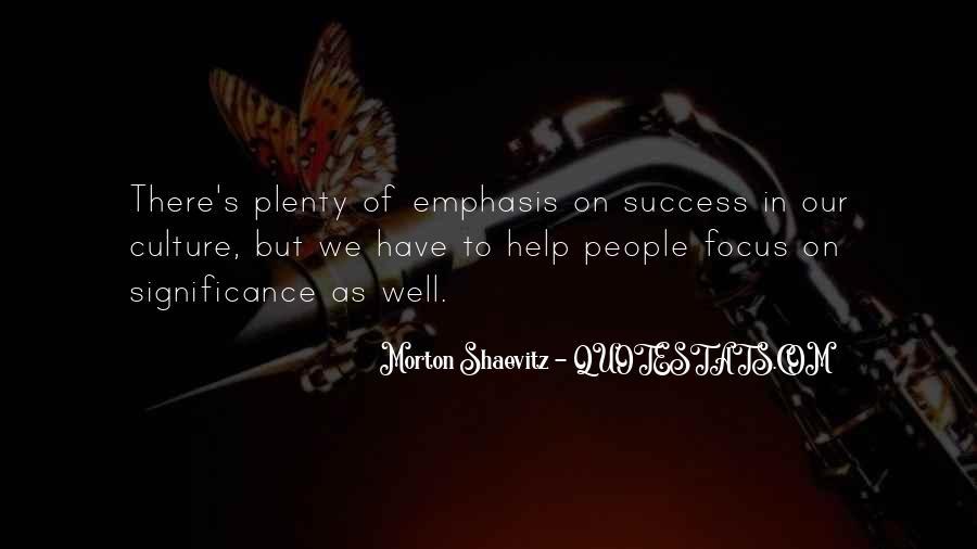 Morton Shaevitz Quotes #914758