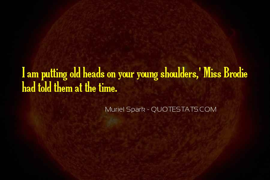 Muriel Spark Quotes #1468817