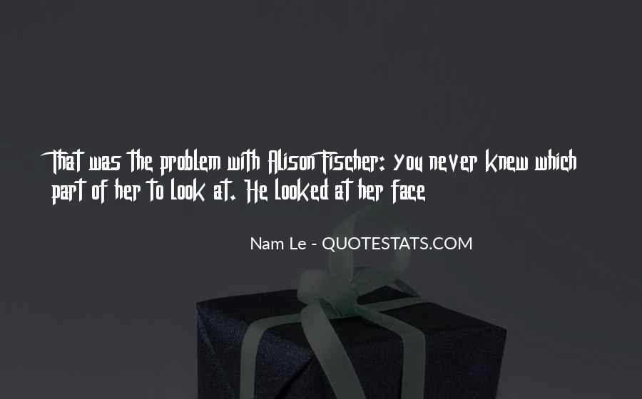 Nam Le Quotes #308812