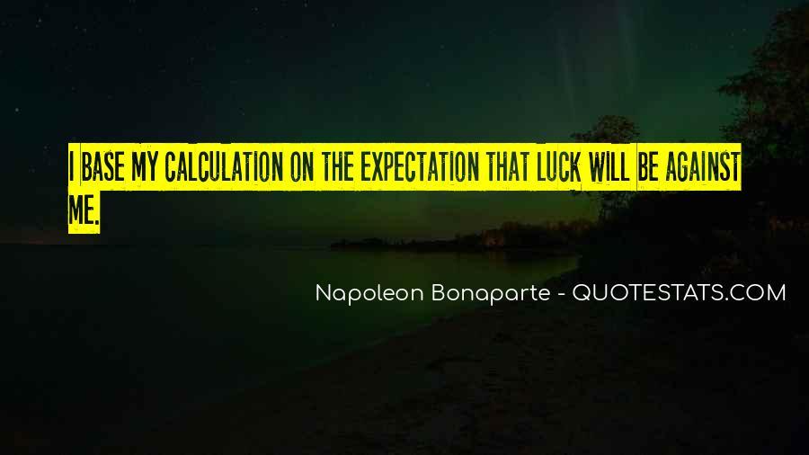 Napoleon Bonaparte Quotes #374461