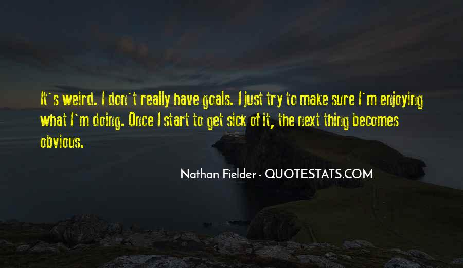 Nathan Fielder Quotes #261333