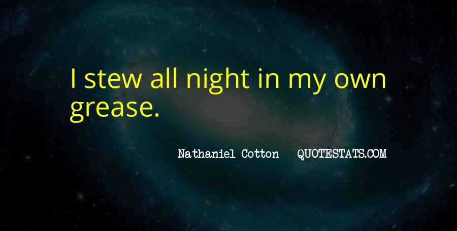 Nathaniel Cotton Quotes #1776077