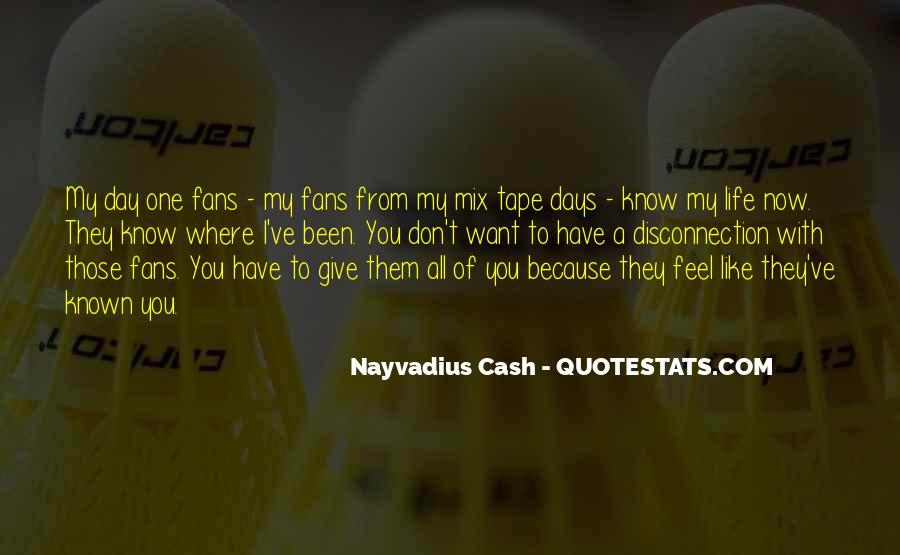 Nayvadius Cash Quotes #1729176