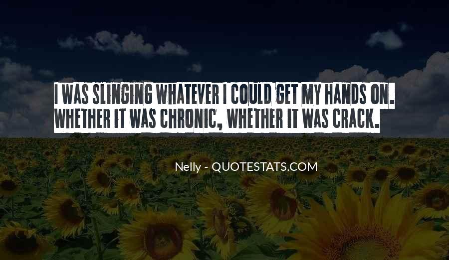 Nelly Quotes #1470877