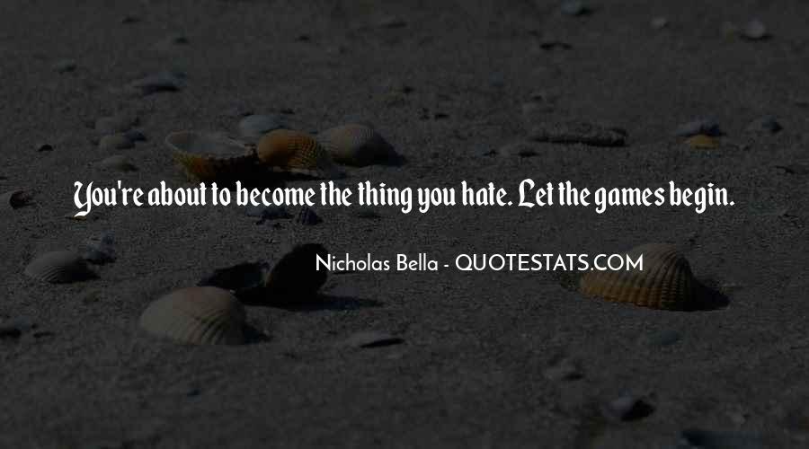 Nicholas Bella Quotes #1647397