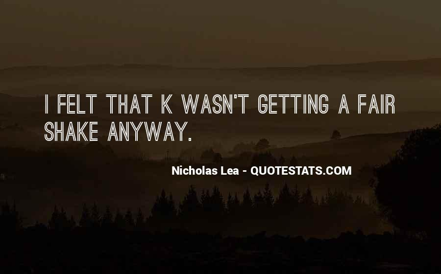 Nicholas Lea Quotes #285500