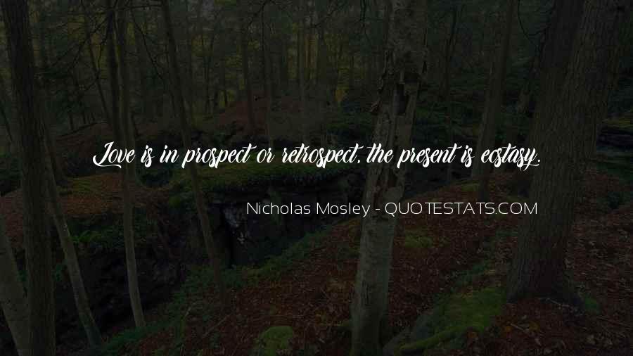Nicholas Mosley Quotes #1214186