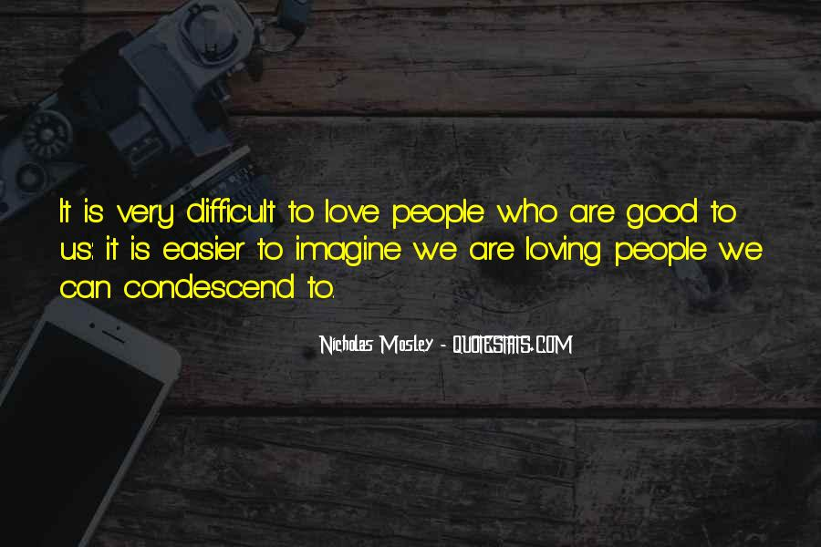 Nicholas Mosley Quotes #27369