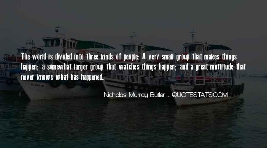 Nicholas Murray Butler Quotes #767813