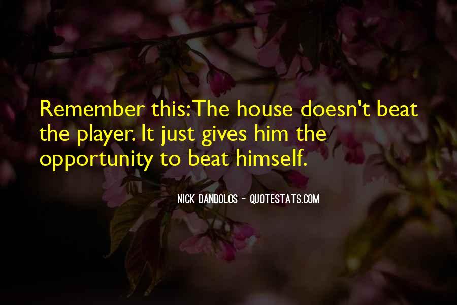 Nick Dandolos Quotes #1379324