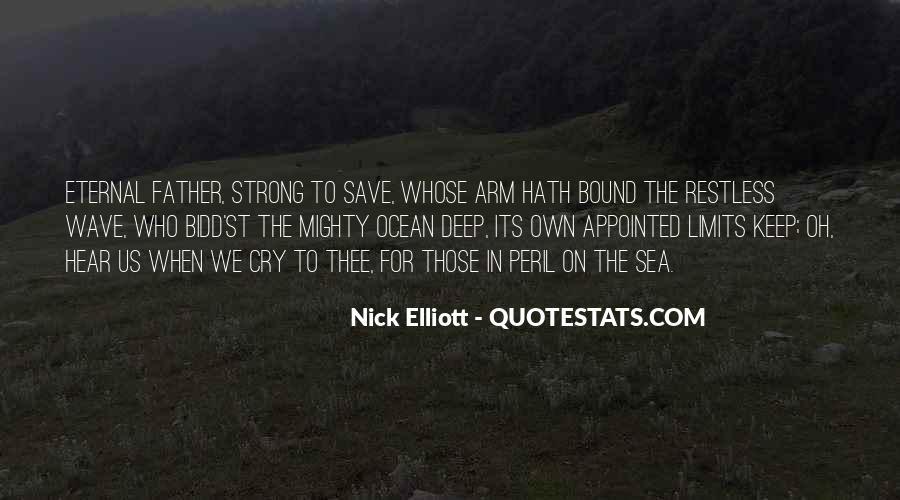 Nick Elliott Quotes #1548912