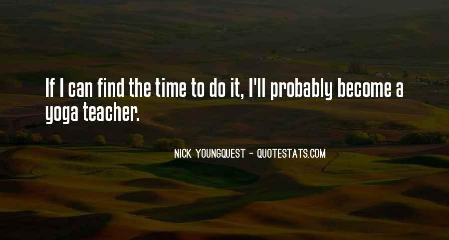 Nick Youngquest Quotes #1410576