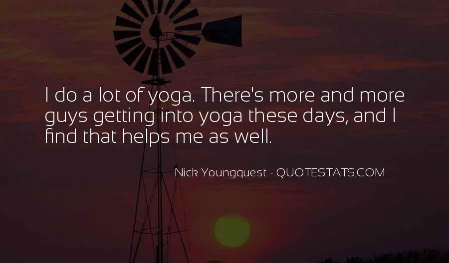 Nick Youngquest Quotes #556904