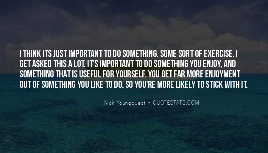 Nick Youngquest Quotes #608744
