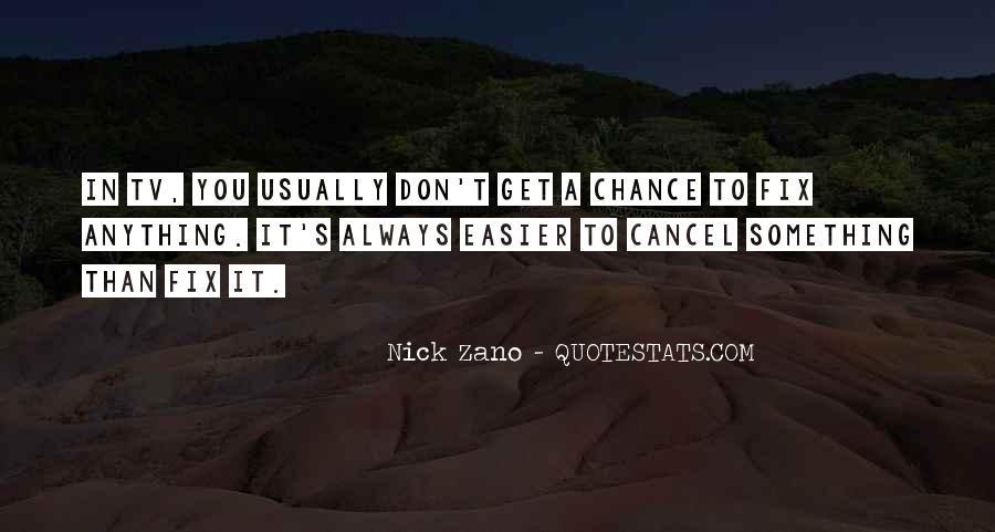 Nick Zano Quotes #1448187