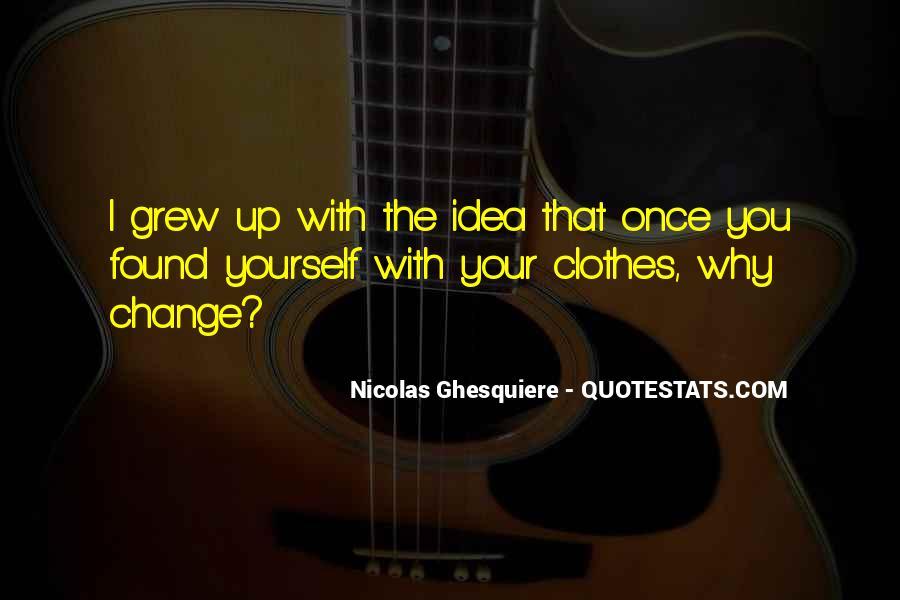 Nicolas Ghesquiere Quotes #1342474