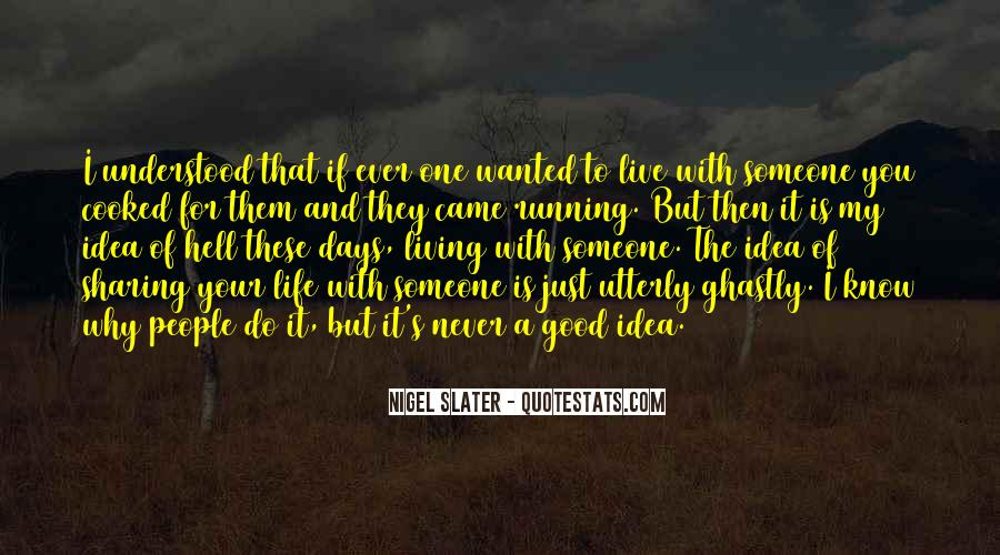 Nigel Slater Quotes #794408