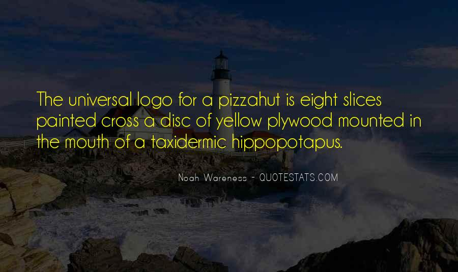 Noah Wareness Quotes #1642657