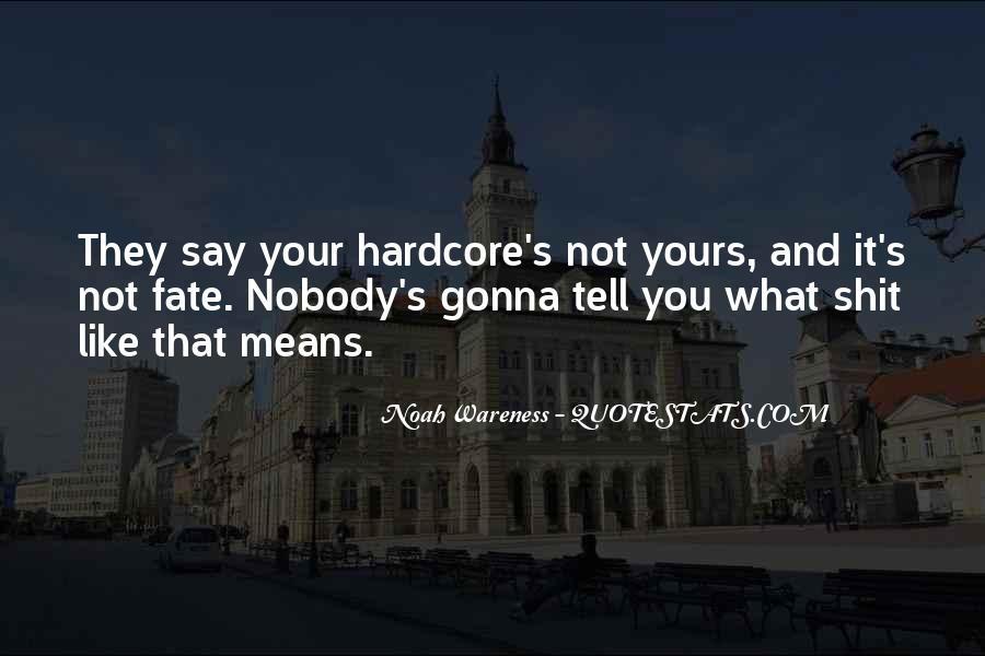 Noah Wareness Quotes #889852