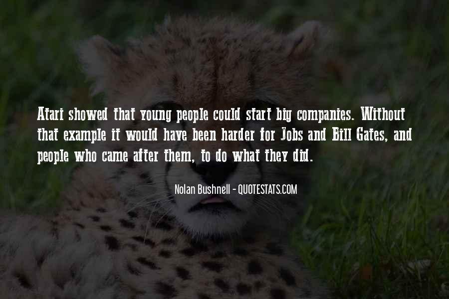 Nolan Bushnell Quotes #1416247