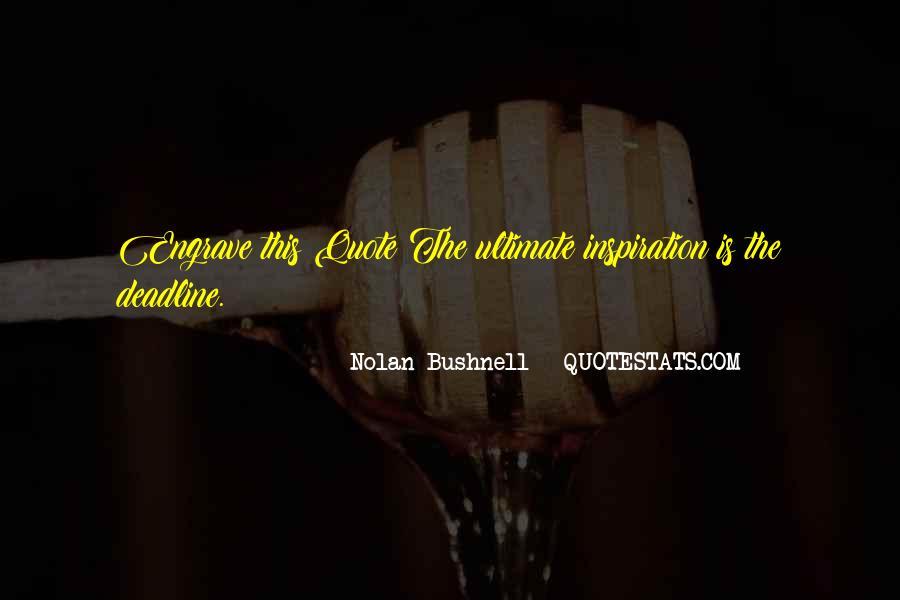 Nolan Bushnell Quotes #1445032