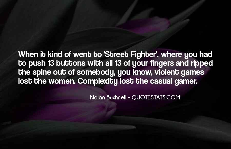 Nolan Bushnell Quotes #1767989