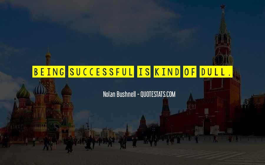 Nolan Bushnell Quotes #968542
