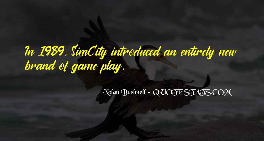 Nolan Bushnell Quotes #982370