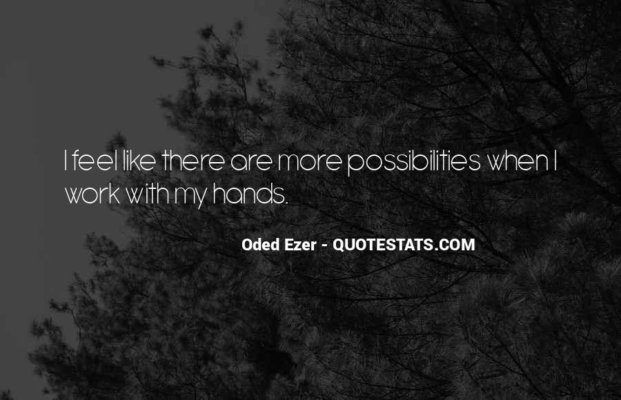 Oded Ezer Quotes #368415