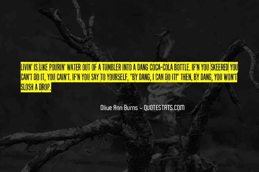 Olive Ann Burns Quotes #218930