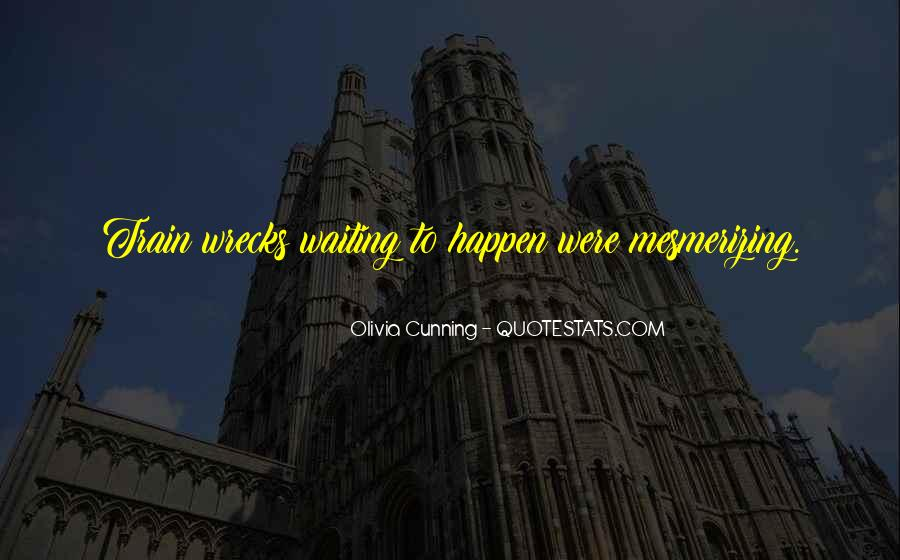 Olivia Cunning Quotes #1816708