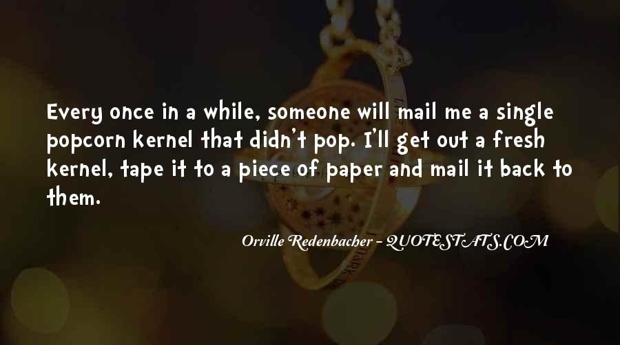 Orville Redenbacher Quotes #1067699