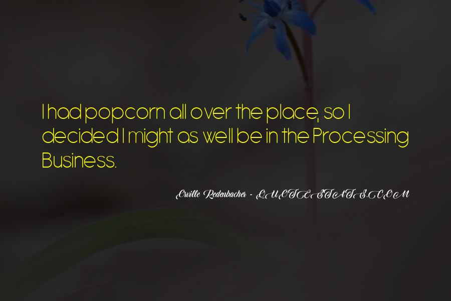Orville Redenbacher Quotes #1434772