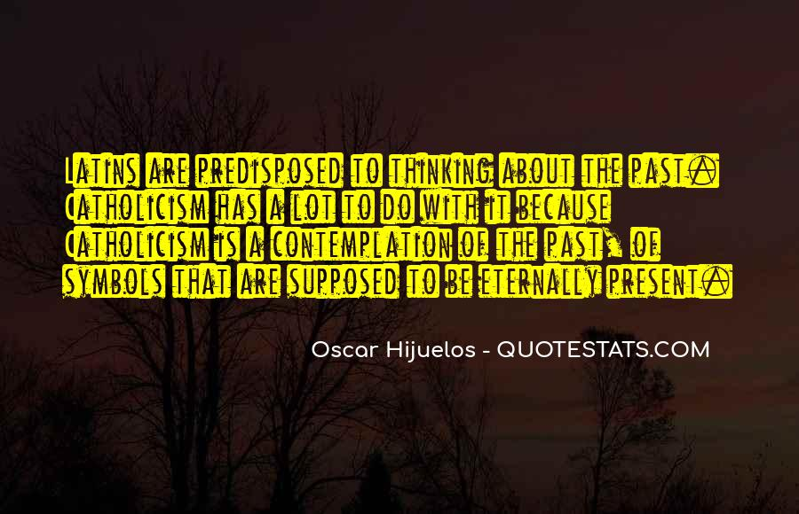 Oscar Hijuelos Quotes #1352967