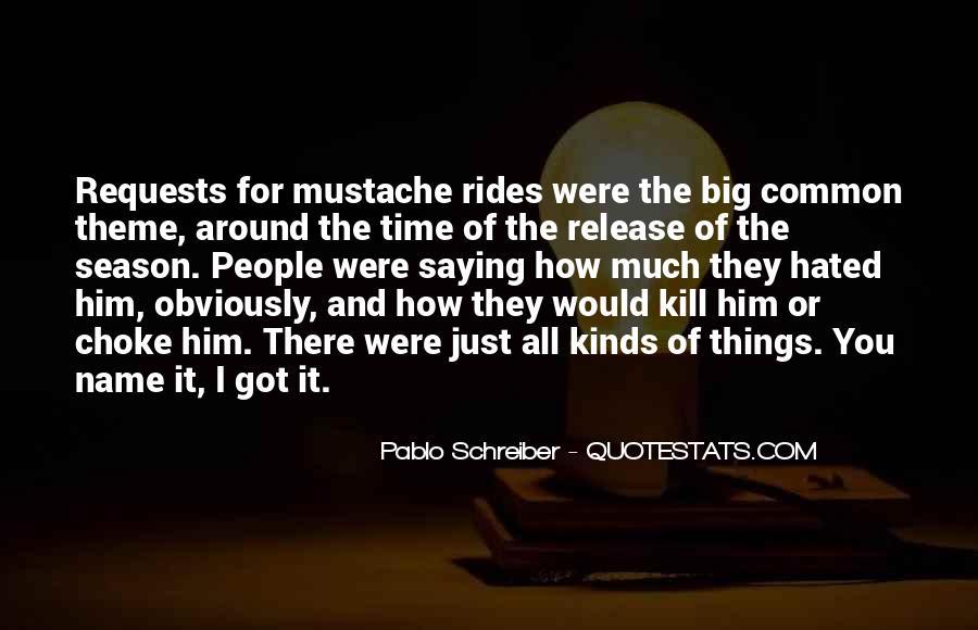 Pablo Schreiber Quotes #176560
