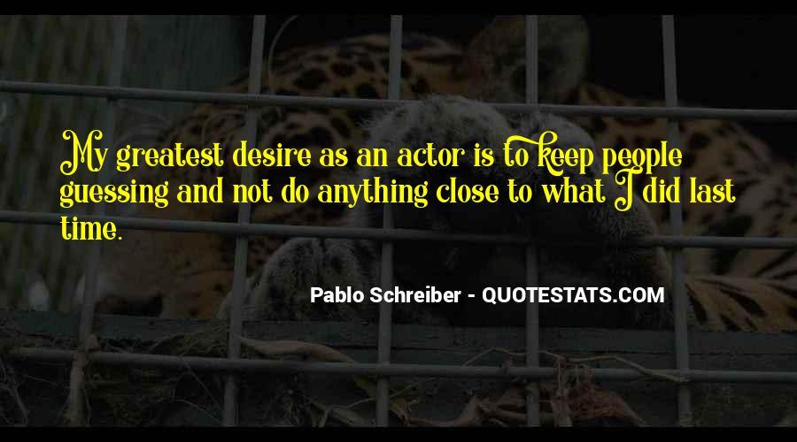 Pablo Schreiber Quotes #766789