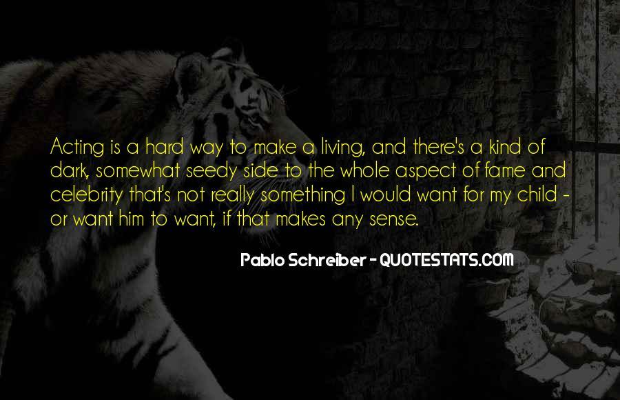 Pablo Schreiber Quotes #861029