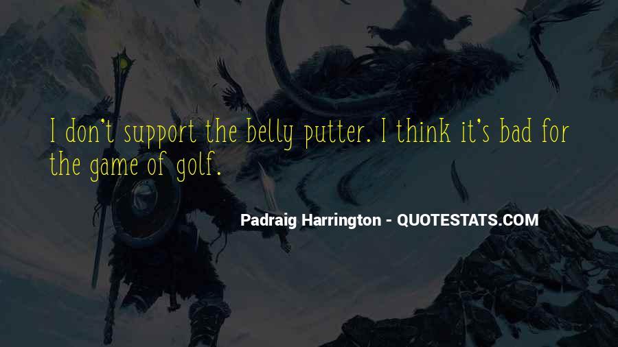 Padraig Harrington Quotes #1554140