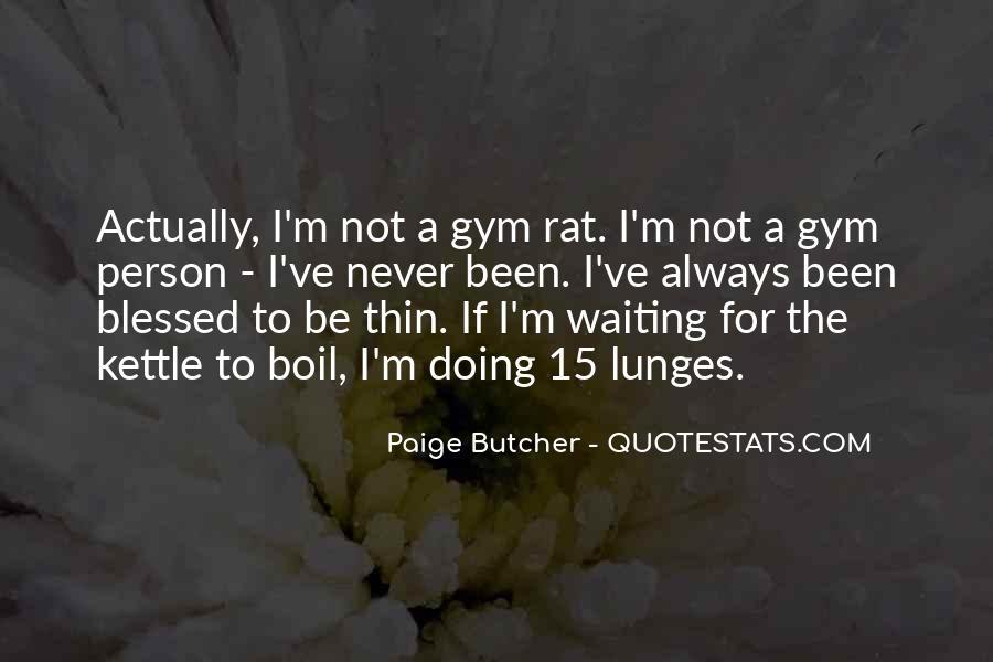 Paige Butcher Quotes #607711