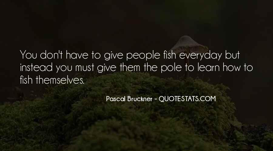 Pascal Bruckner Quotes #227094