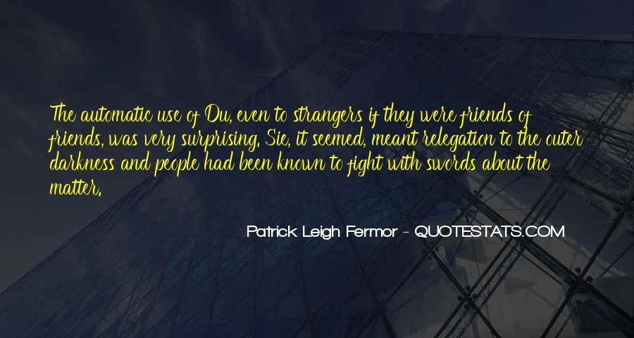 Patrick Leigh Fermor Quotes #1592816