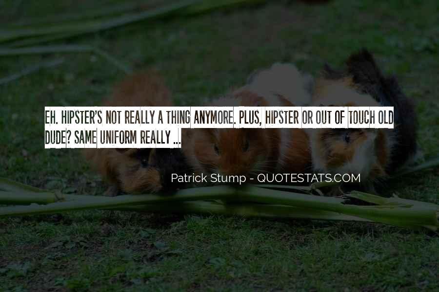 Patrick Stump Quotes #1414470