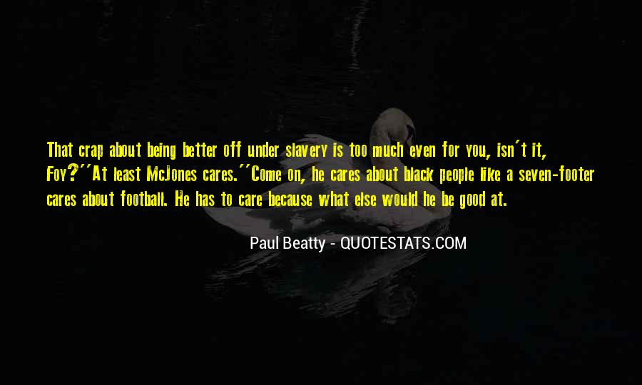 Paul Beatty Quotes #1037681