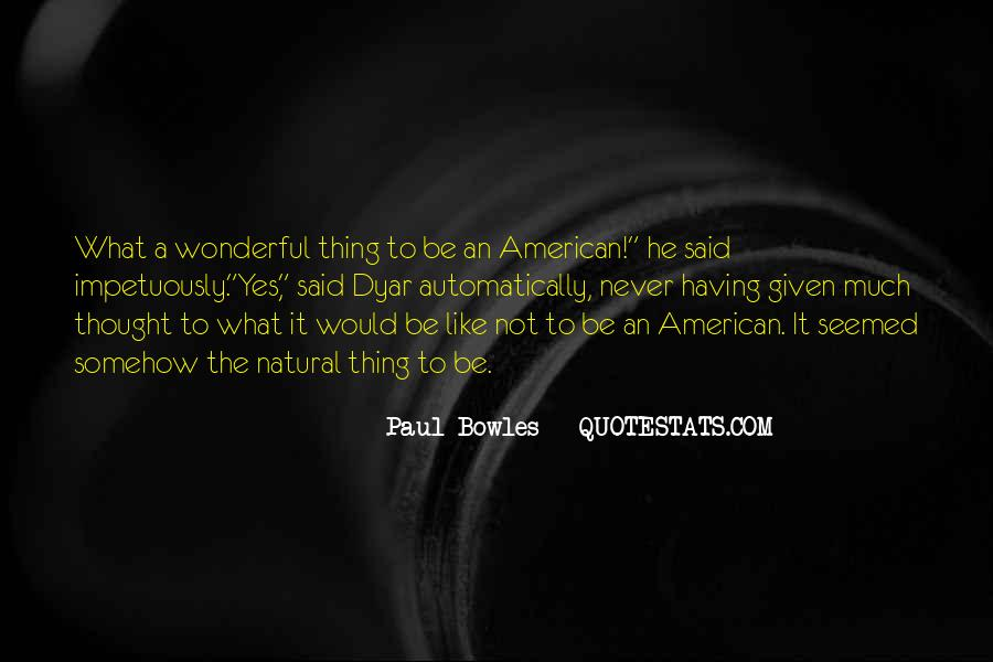 Paul Bowles Quotes #1325912
