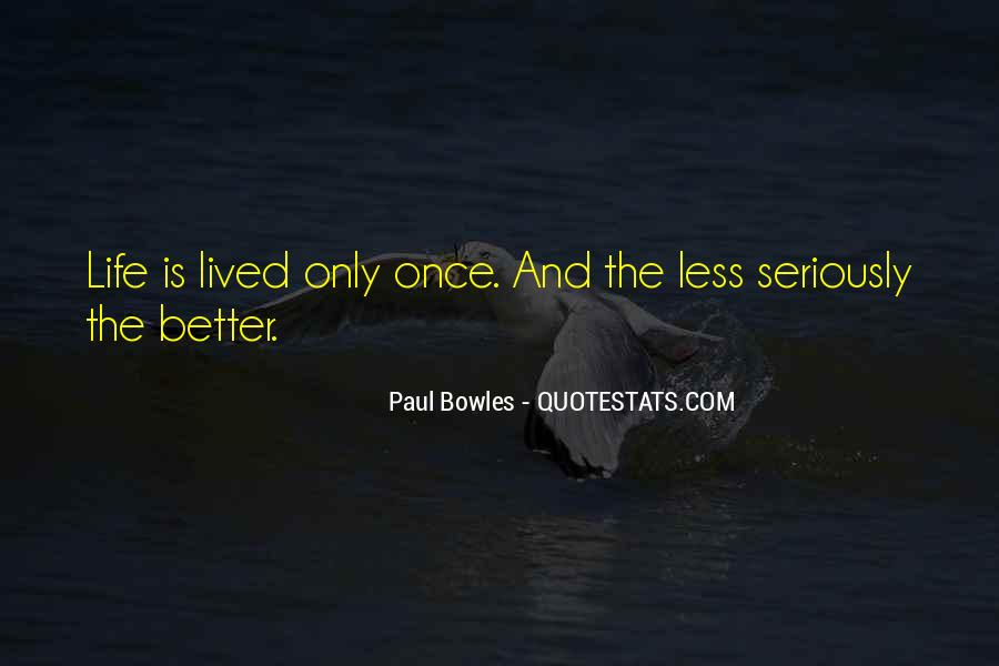 Paul Bowles Quotes #1381614