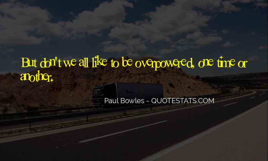 Paul Bowles Quotes #1635078