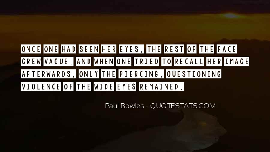 Paul Bowles Quotes #1784109