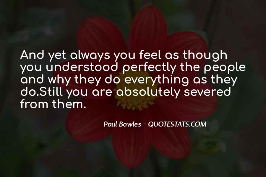 Paul Bowles Quotes #1787843