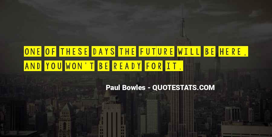 Paul Bowles Quotes #313004