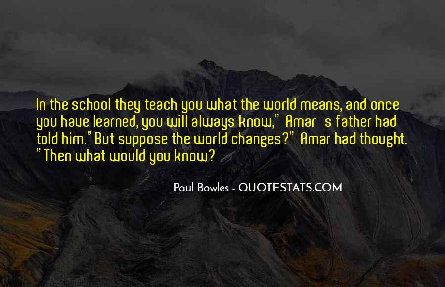 Paul Bowles Quotes #873640